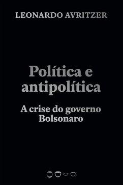 Política e antipolítica (eBook, ePUB) - Avritzer, Leonardo
