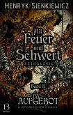 Mit Feuer und Schwert. Historischer Roman in vier Bänden. Band II (eBook, ePUB)