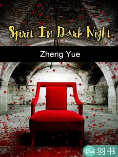 Spirit In Dark Night (eBook, ePUB) - Yue, Zheng