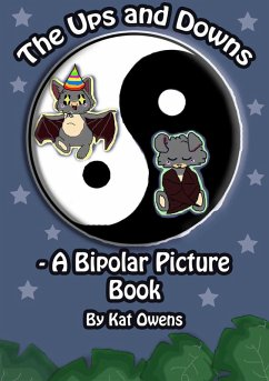The Ups and Downs - A Bipolar Picture Book (eBook, ePUB) - Owens, Kat