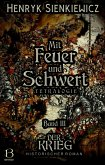 Mit Feuer und Schwert. Historischer Roman in vier Bänden. Band III (eBook, ePUB)