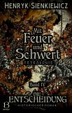 Mit Feuer und Schwert. Historischer Roman in vier Bänden. Band IV (eBook, ePUB)