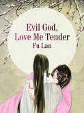 Evil God, Love Me Tender (eBook, ePUB)