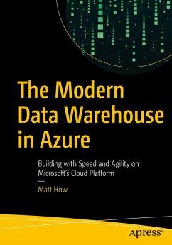 The Modern Data Warehouse in Azure (eBook, PDF) - How, Matt