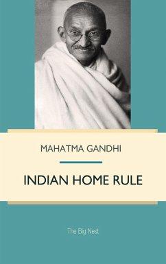 Indian Home Rule (eBook, PDF) - Gandhi, Mahatma