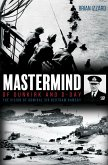 Mastermind of Dunkirk and D-Day (eBook, PDF)