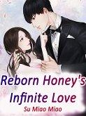 Reborn Honey's Infinite Love (eBook, ePUB)