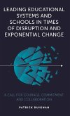 Leading Educational Systems and Schools in Times of Disruption and Exponential Change (eBook, ePUB)