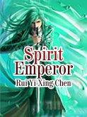 Spirit Emperor (eBook, ePUB)