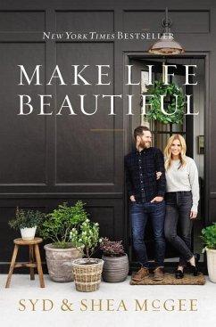 Make Life Beautiful - McGee, Syd;McGee, Shea