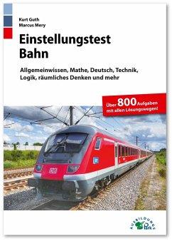 Einstellungstest Bahn - Guth, Kurt; Mery, Markus