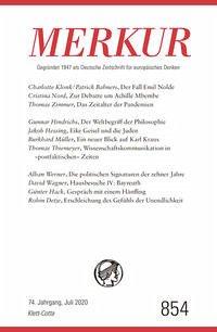MERKUR Gegründet 1947 als Deutsche Zeitschrift für europäisches Denken - Nr. 854, Heft 07/ Juli 2020