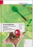 Praxisblicke 1 HAS - Betriebswirtschaftliche Übungen einschl. Übungsfirma, Projektmanagement und Projektarbeit + digital