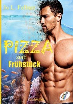 Pizza zum Frühstück - Fellner, Jo L.