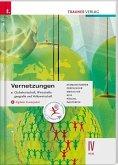 Vernetzungen - Globalwirtschaft, Wirtschaftsgeografie und Volkswirtschaft IV HLW + digitales Zusatzpaket