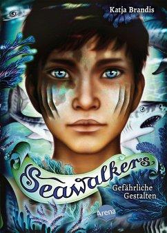 Image of Gefährliche Gestalten / Seawalkers Bd.1