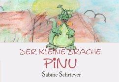 Der kleine Drache Pinu - Schriever, Sabine