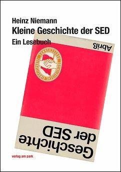 Kleine Geschichte der SED - Niemann, Heinz