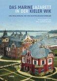 Das Marinelazarett in der Kieler Wik - Eine Pavillonanlage und ihre bautypologischen Vorbilder