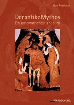 Der antike Mythos - Reinhardt, Udo