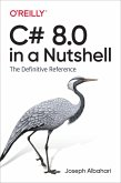 C# 8.0 in a Nutshell (eBook, ePUB)
