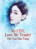 My CEO, Love Me Tender (eBook, ePUB)