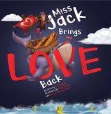 Miss Jack Brings Love Back (eBook, ePUB)