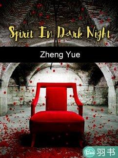 Spirit In Dark Night (eBook, ePUB) - Yue, Zheng