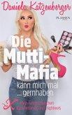 Die Mutti-Mafia kann mich mal ... gernhaben (eBook, ePUB)