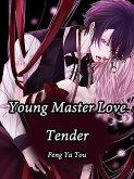 Young Master, Love Tender (eBook, ePUB)