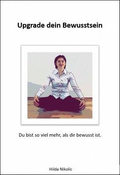 Upgrade dein Bewusstsein (eBook, ePUB) - Nikolic, Hilda