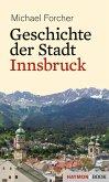 Geschichte der Stadt Innsbruck (eBook, ePUB)
