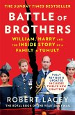Battle of Brothers: William, Harry and the Inside Story of a Family in Tumult (eBook, ePUB)