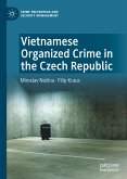 Vietnamese Organized Crime in the Czech Republic (eBook, PDF)