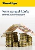 Vermietungseinkünfte ermitteln und versteuern (eBook, ePUB)
