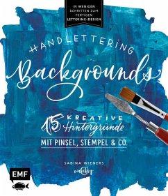 Handlettering Backgrounds - 15 kreative Hintergründe mit Pinsel, Stempel & Co. (Mängelexemplar) - Wieners, Sabina