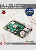 45 Elektronik-Projekte für den Raspberry Pi (eBook, PDF)