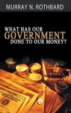 What Has Government Done to Our Money? (eBook, ePUB)