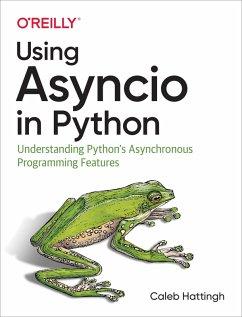 Using Asyncio in Python (eBook, ePUB) - Hattingh, Caleb
