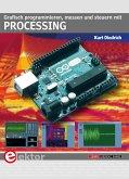 Grafisch programmieren, messen und steuern mit Processing (eBook, PDF)