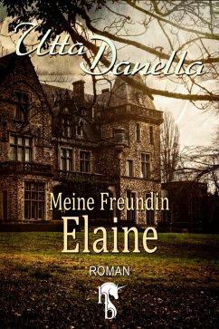 Meine Freundin Elaine (eBook, ePUB) - Danella, Utta