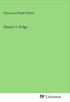 Essays 1. Folge - Herausgegeben von Emerson, Ralph Waldo