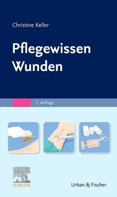 Pflegewissen Wunden - Keller, Christine