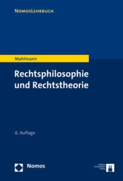 Rechtsphilosophie und Rechtstheorie - Mahlmann, Matthias