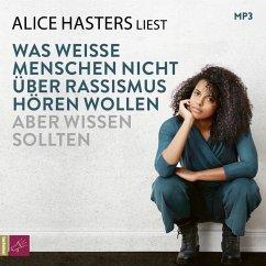 Was weiße Menschen nicht über Rassismus hören wollen, aber wissen sollten, 1 MP3-CD - Hasters, Alice