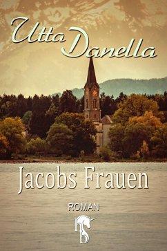 Jacobs Frauen (eBook, ePUB) - Danella, Utta