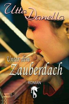 Unter dem Zauberdach (eBook, ePUB) - Danella, Utta