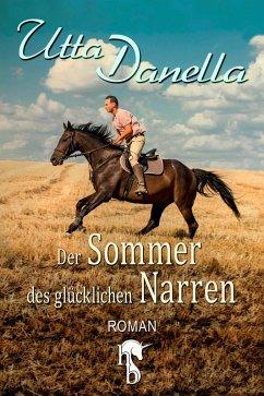 Der Sommer des glücklichen Narren (eBook, ePUB) - Danella, Utta