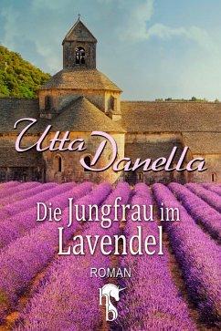 Die Jungfrau im Lavendel (eBook, ePUB) - Danella, Utta