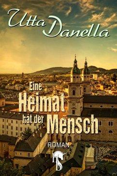 Eine Heimat hat der Mensch (eBook, ePUB) - Danella, Utta